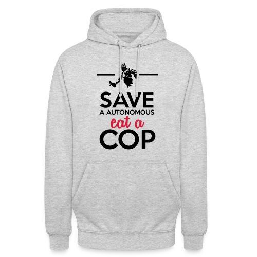 Autonome & Polizei - Save a Autonomous eat a Cop - Unisex Hoodie