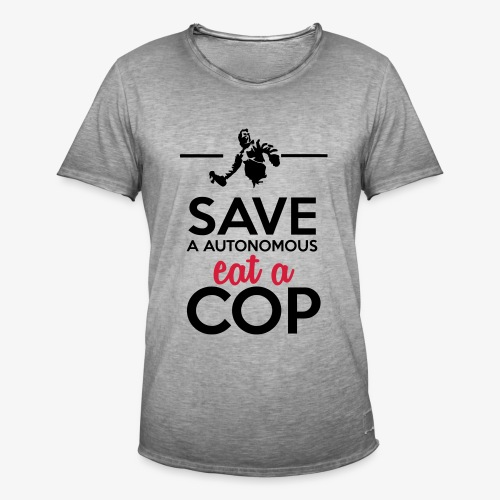 Autonome & Polizei - Save a Autonomous eat a Cop - Männer Vintage T-Shirt