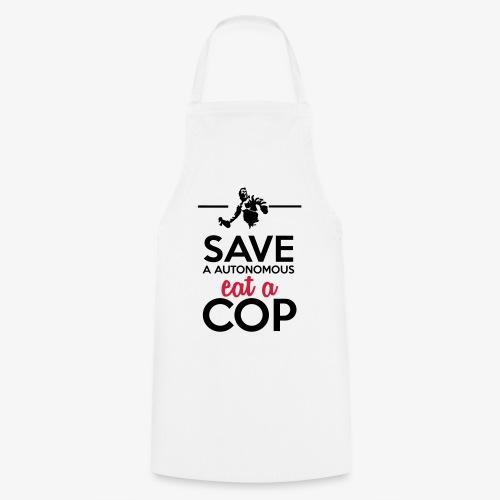 Autonome & Polizei - Save a Autonomous eat a Cop - Kochschürze