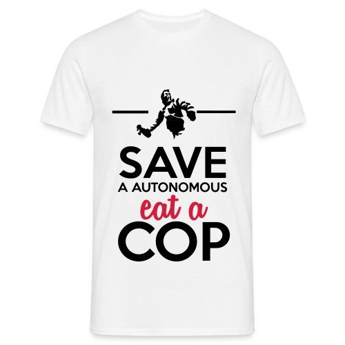Autonome & Polizei - Save a Autonomous eat a Cop - Männer T-Shirt