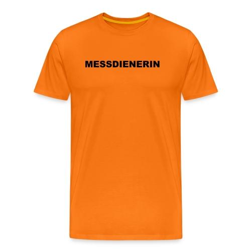 MESSDIENERIN-ora. green (Girls) - Männer Premium T-Shirt