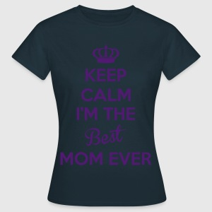 KEEP CALM I'M THE BEST MOM EVER Tabliers - T-shirt Femme