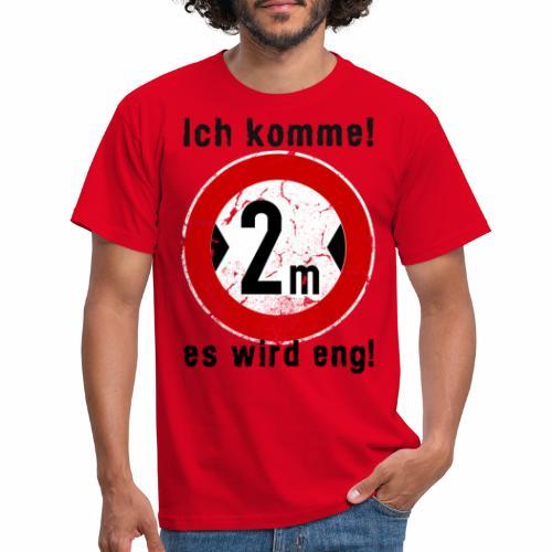 Ich Komme - Männer T-Shirt