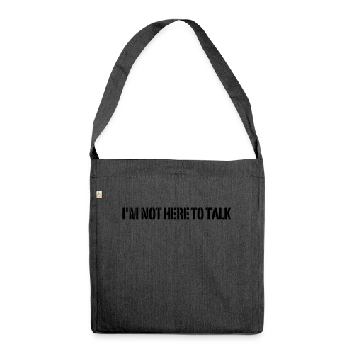Not Here To Talk - Schultertasche aus Recycling-Material