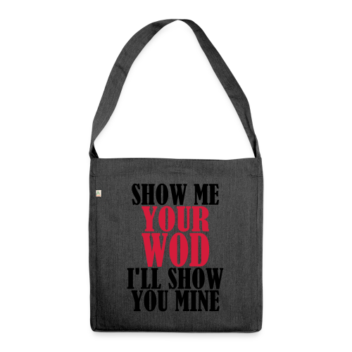 Your Workout, my Warmup - Schultertasche aus Recycling-Material