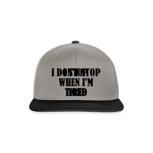 Dont Stop when im Tired - Snapback Cap