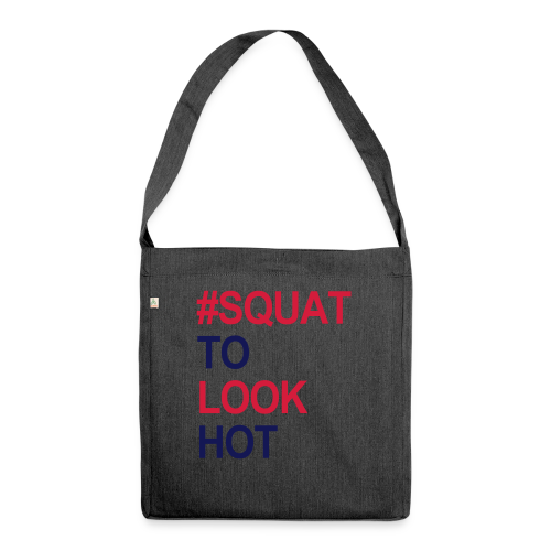Squat to look Hot - Schultertasche aus Recycling-Material