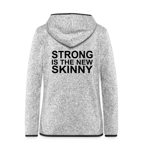 Strong is the new Skinny - Frauen Kapuzen-Fleecejacke