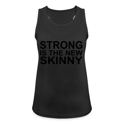 Strong is the new Skinny - Frauen Tank Top atmungsaktiv