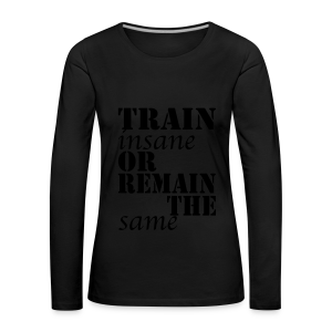 Train Insane - Frauen Premium Langarmshirt
