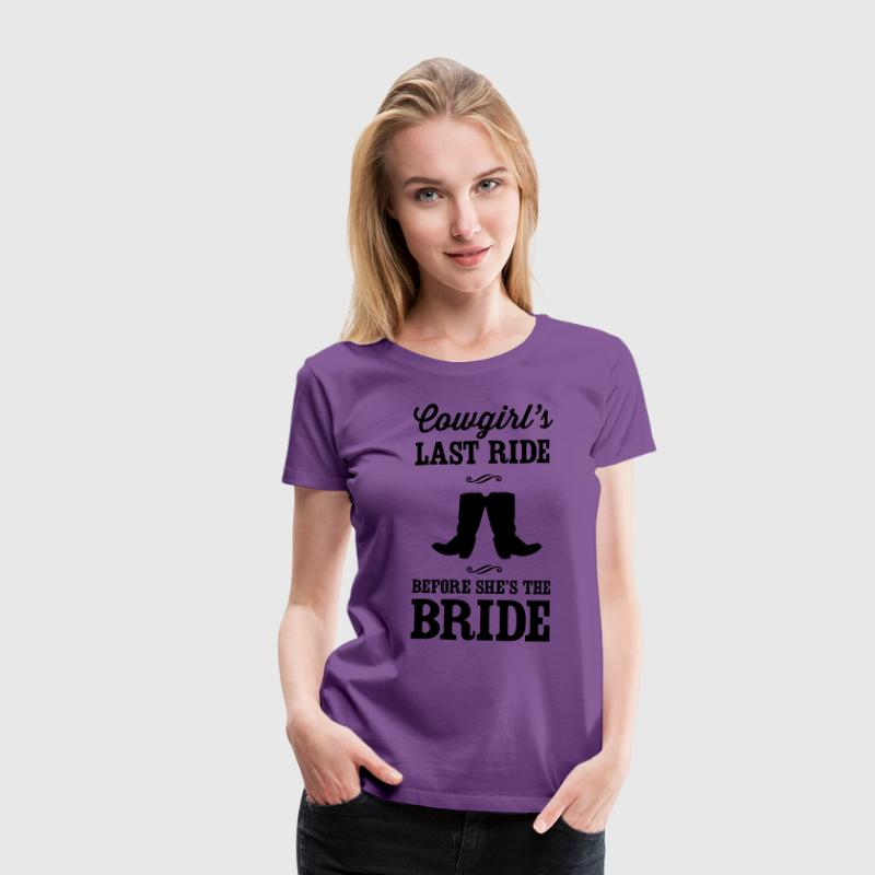 Cowgirl's Last Ride Before She's the Bride T-Shirts - Women's Premium T-Shirt