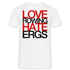 Love Rowing Hate Ergs    - Men's T-Shirt
