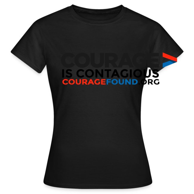 Courage is Contagious Women's T-Shirt