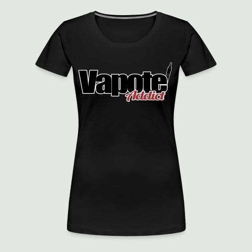 vapote addict - T-shirt Premium Femme