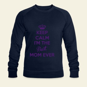 Keep Calm I'm The Best Mom Ever - Sweat-shirt Homme Stanley & Stella