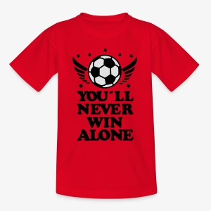 You 'll never win allone Sieger Team Herren Fussball Fußball Fan T-Shirt - Kinder T-Shirt