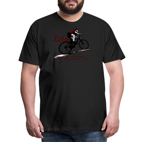 Mountainbike ist Leben - Männer Premium T-Shirt