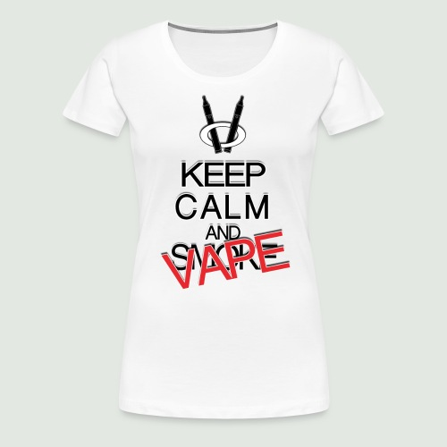 keep calm and vape - T-shirt Premium Femme
