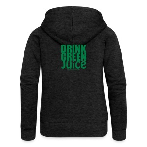 Drink Green Juice - Women's Tank Top - Women's Premium Hooded Jacket
