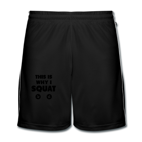 This is Why I Squat - Männer Fußball-Shorts