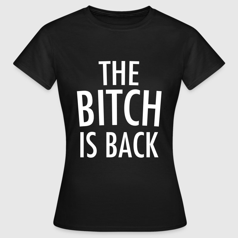 Is back T-shirts - Vrouwen T-shirt