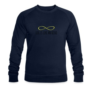 Life is like an ocho! - Men's Organic Sweatshirt by Stanley & Stella