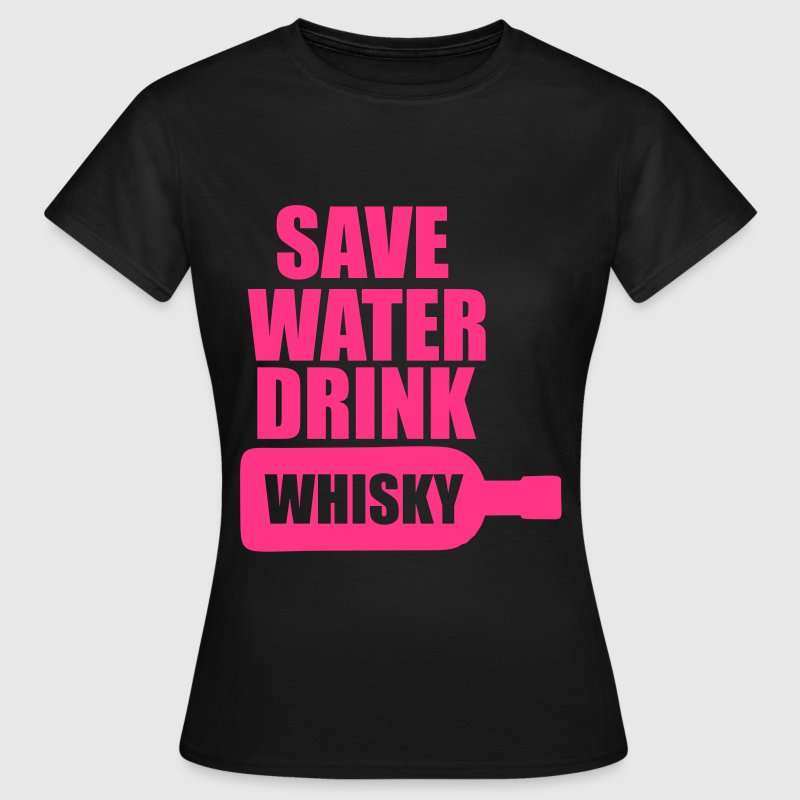 Alcool  Fun Shirt - Save water drink Whisky Tee shirts - T-shirt Femme