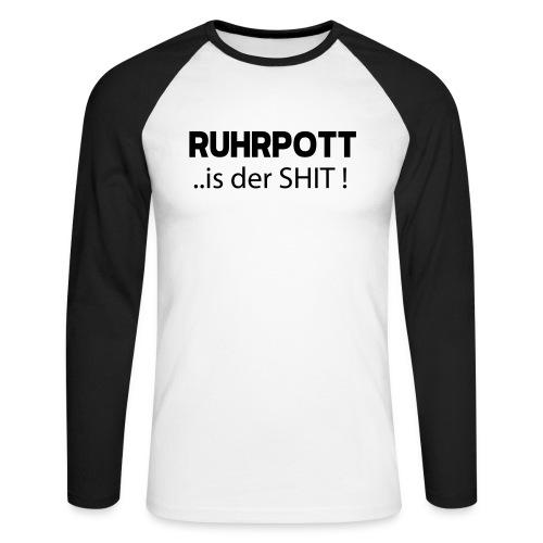 RUHRPOTT... is der SHIT - Hoodie - Männer Baseballshirt langarm