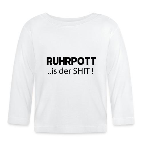 RUHRPOTT... is der SHIT - Hoodie - Baby Langarmshirt