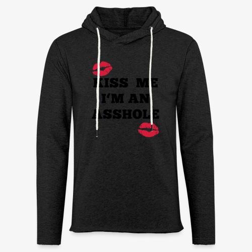 Kiss Me I'm an Asshole - Pullover - Leichtes Kapuzensweatshirt Unisex