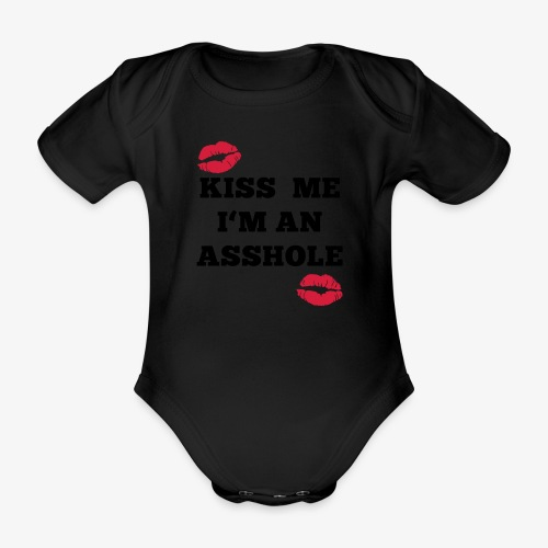 Kiss Me I'm an Asshole - Pullover - Baby Bio-Kurzarm-Body