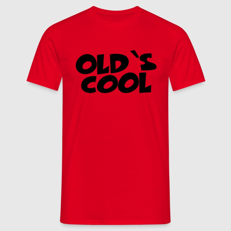 Old's cool T-Shirts - Men's T-Shirt