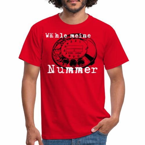Wähle meine Nummer - Männer T-Shirt