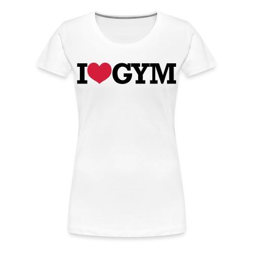 I Love Gym - Frauen Premium T-Shirt