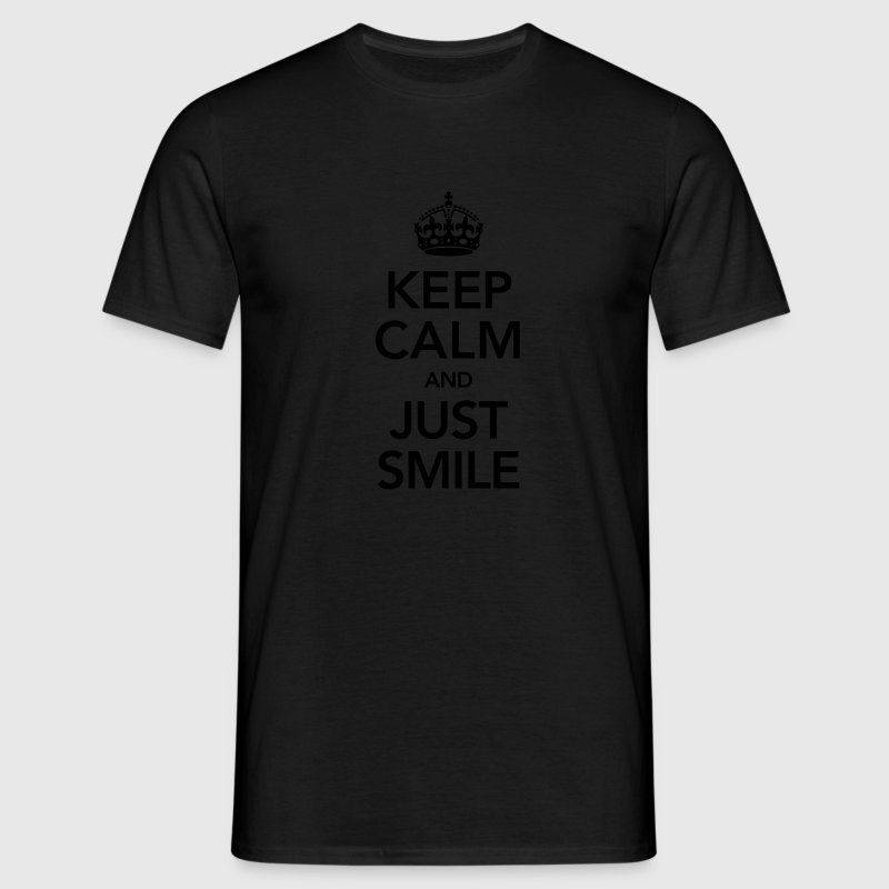 Keep Calm And Just Smile T-Shirts - Männer T-Shirt