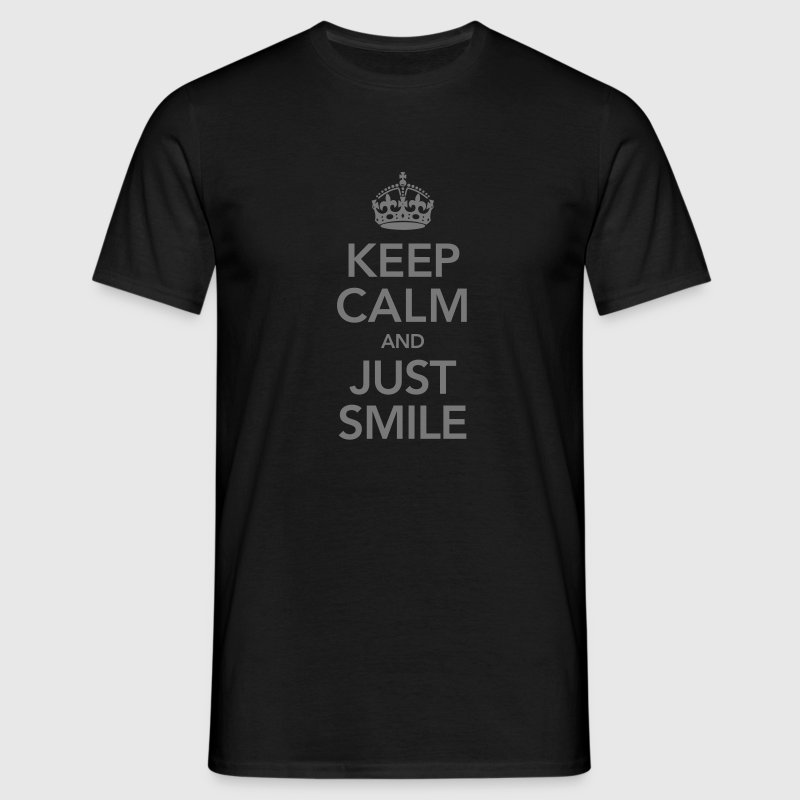 Keep Calm And Just Smile T-Shirts - Men's T-Shirt