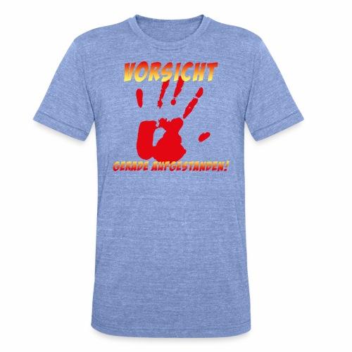 Vorsicht - gerade aufgestanden - Unisex Tri-Blend T-Shirt von Bella + Canvas