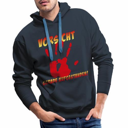 Vorsicht - gerade aufgestanden - Männer Premium Hoodie