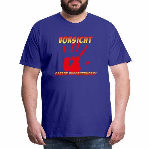 Vorsicht - gerade aufgestanden - Männer Premium T-Shirt