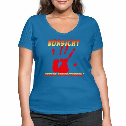 Vorsicht - gerade aufgestanden - Frauen Bio-T-Shirt mit V-Ausschnitt von Stanley & Stella