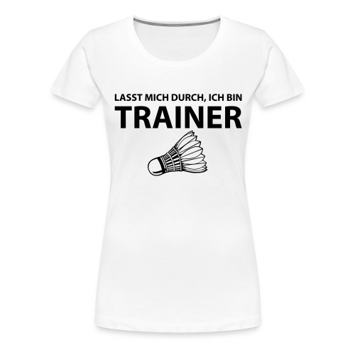 Trainer T-Shirt - Frauen Premium T-Shirt