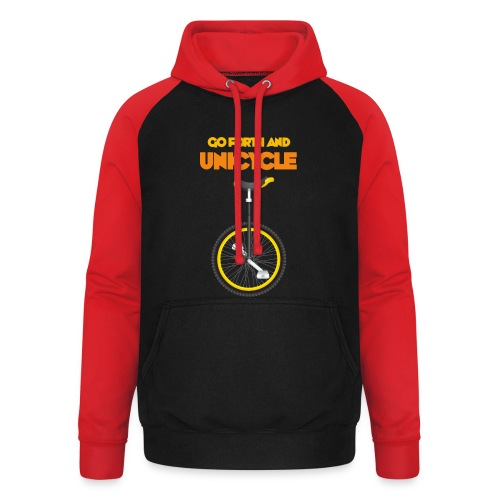 Go forth and Unicycle - Unisex Baseball Hoodie