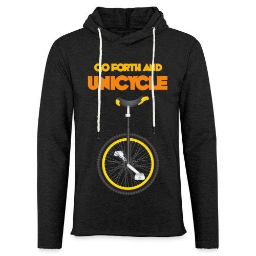 Go forth and Unicycle - Light Unisex Sweatshirt Hoodie