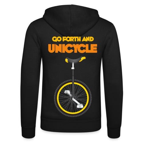 Go forth and Unicycle - Unisex Hooded Jacket by Bella + Canvas