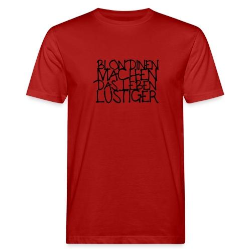 Blondinen... - Männer Bio-T-Shirt