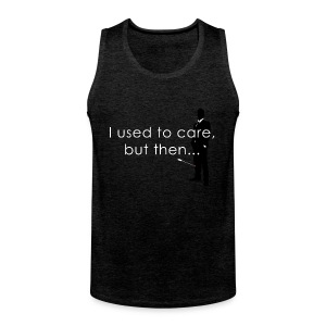 I Used To Care... T-Shirts - Men's Premium Tank Top