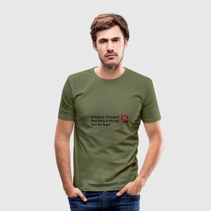 Khaki green If voting changed anything Men's Tees - Men's Slim Fit T-Shirt