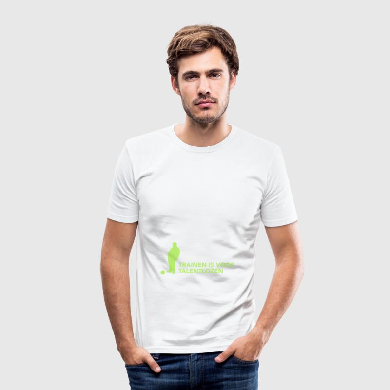 Training is voor talentlozen - slim fit T-shirt
