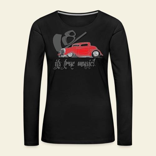V8 - it's true music - Dame premium T-shirt med lange ærmer