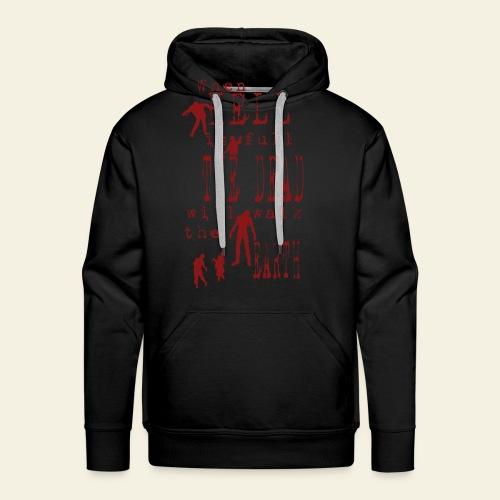Zombie when hell is full - Herre Premium hættetrøje